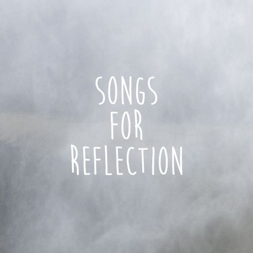 Songs for reflection