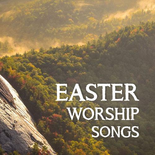 Easter Worship Songs