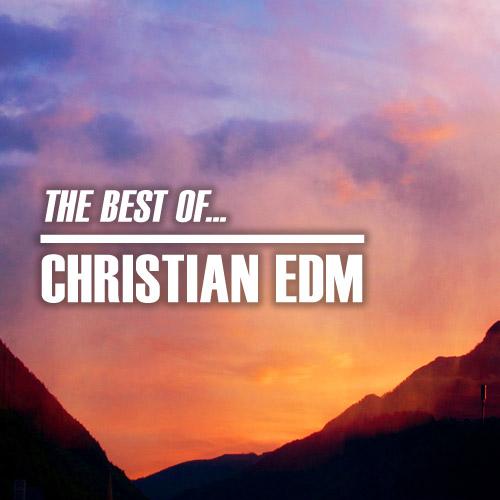 The very best of CEDM | Christian EDM | Salt Of The Sound