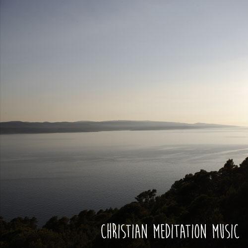 Christian meditation music & prayer music