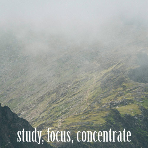 Study, Focus, Concentrate